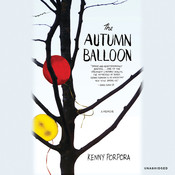 The Autumn Balloon: A Memoir Audiobook, by Kenny Porpora