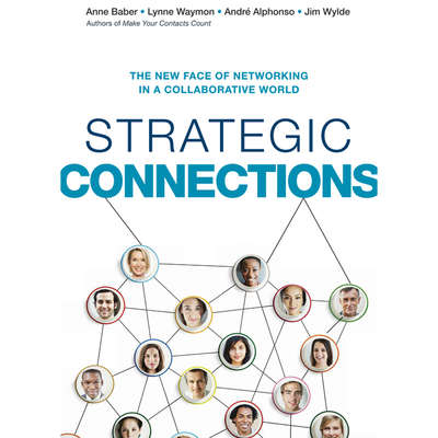 Strategic Connections: The New Face of Networking in a Collaborative World Audiobook, by Anne Baber