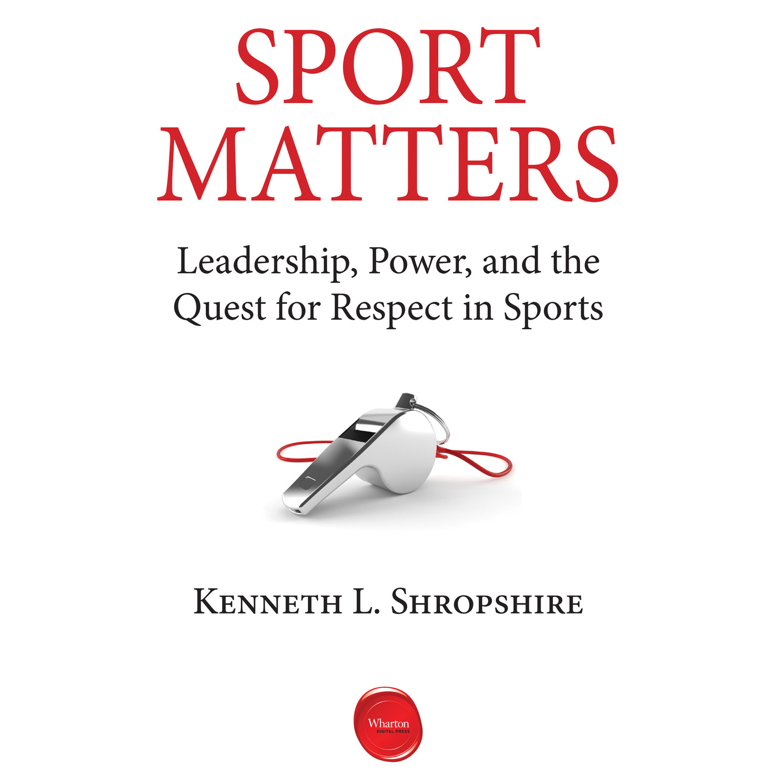 Printable Sport Matters: Leadership, Power, and the Quest for Respect in Sports Audiobook Cover Art