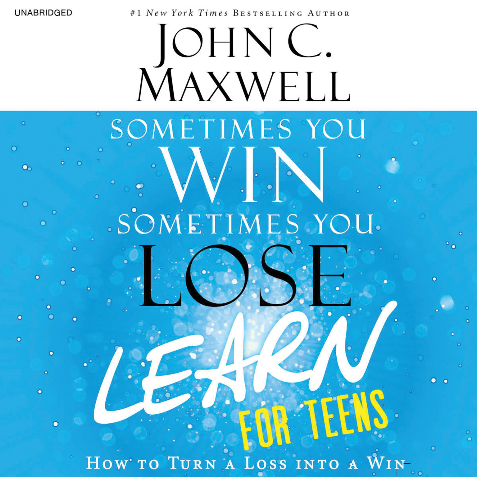 Printable Sometimes You Win, Sometimes You Learn for Teens: How to Turn a Loss into a Win Audiobook Cover Art