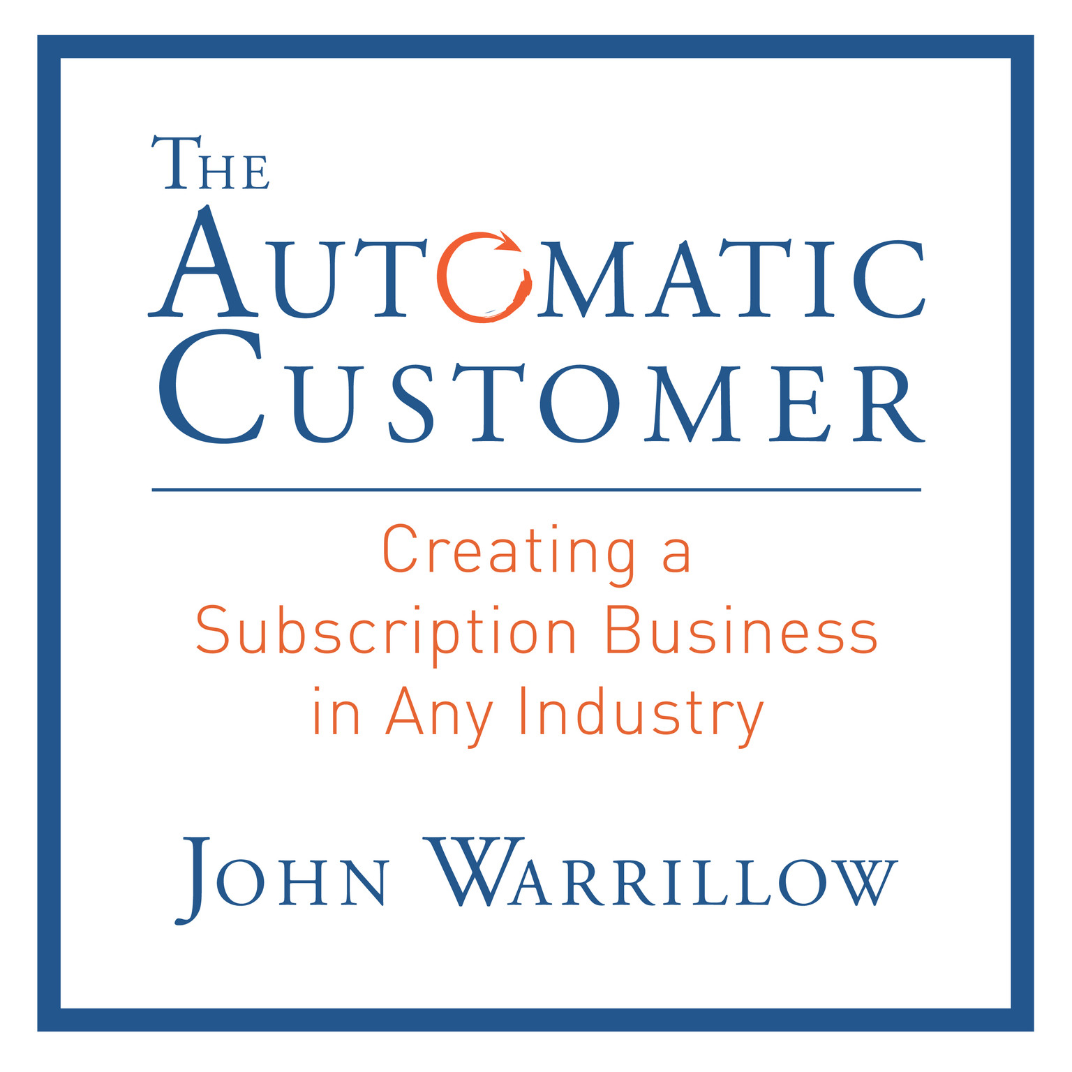 Printable The Automatic Customer: Creating a Subscription Business in Any Industry Audiobook Cover Art