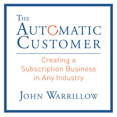 The Automatic Customer: Creating a Subscription Business in Any Industry Audiobook, by John Warrillow