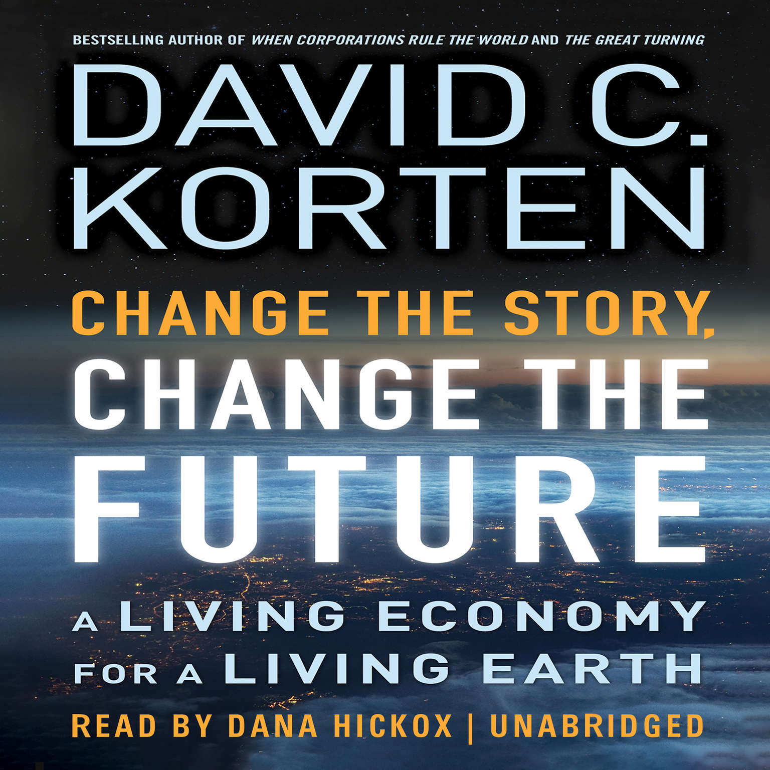 Printable Change the Story, Change the Future: A Living Economy for a Living Earth Audiobook Cover Art