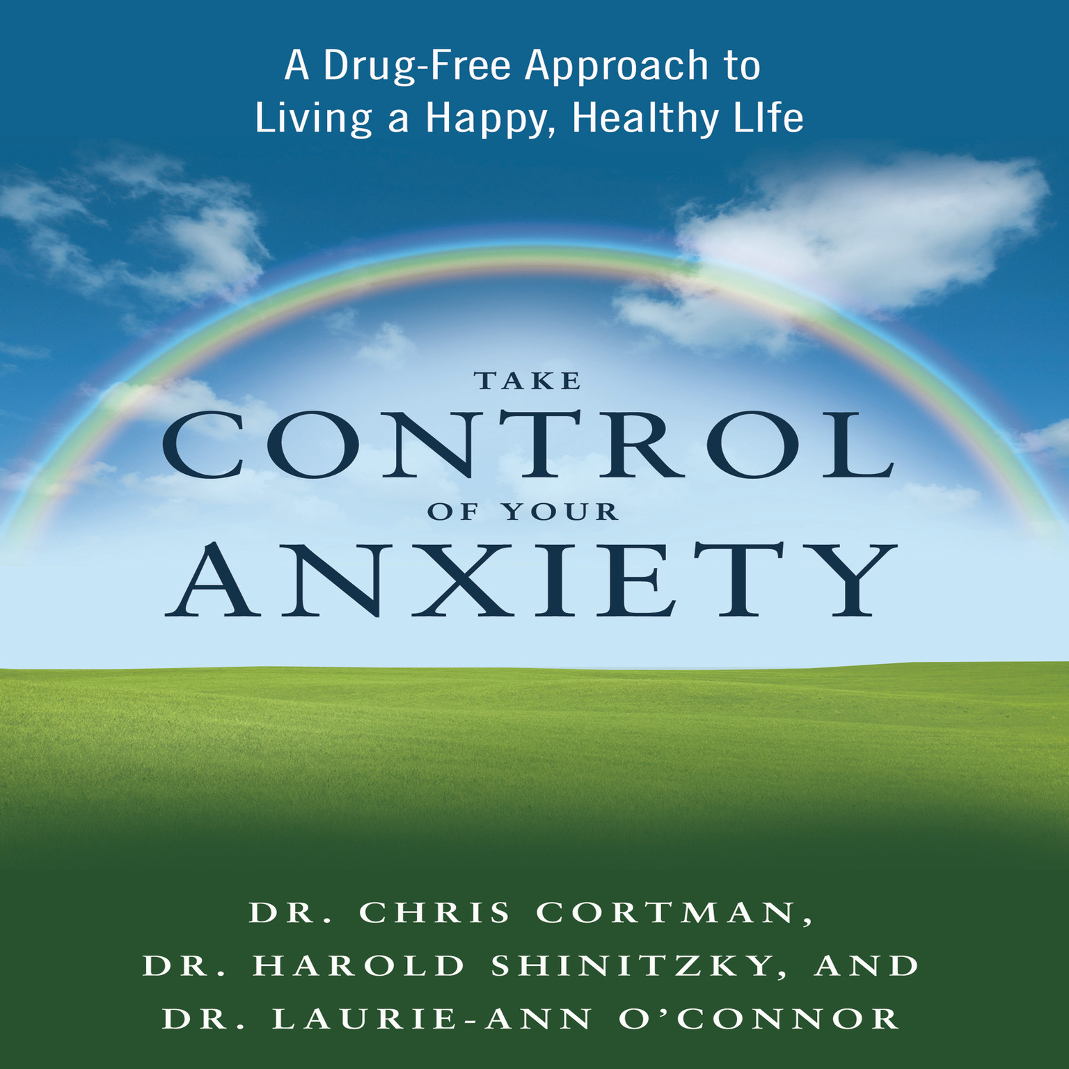 Printable Take Control of Your Anxiety: A Drug-Free Approach to Living a Happy, Healthy Life Audiobook Cover Art
