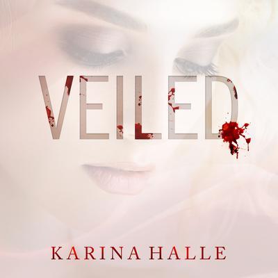 Veiled Audiobook, by Karina Halle