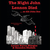 The Night John Lennon Died … so did John Doe, by Louisa Burns-Bisogno, Saundra Shohen