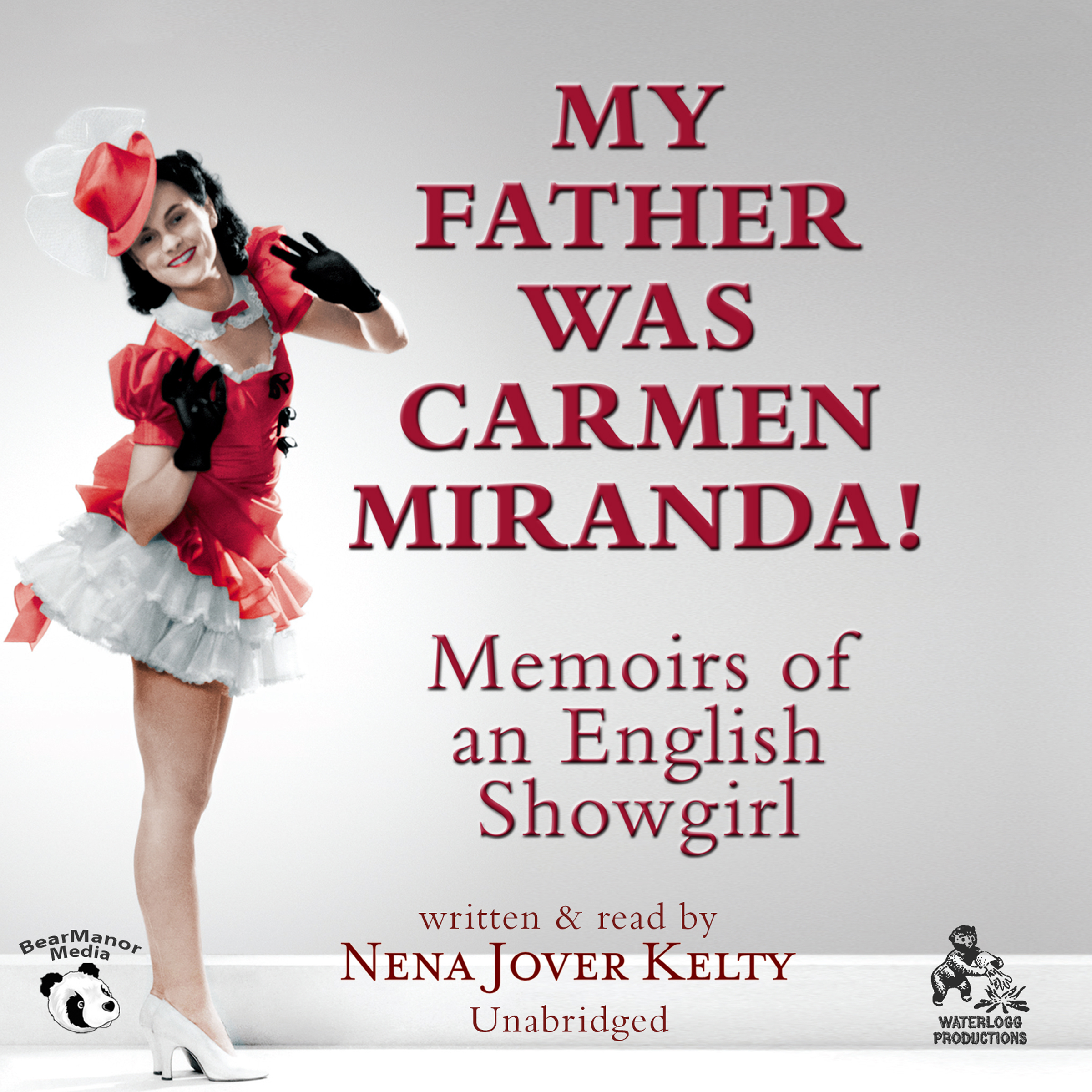 Printable My Father Was Carmen Miranda!: Memoirs of an English Showgirl Audiobook Cover Art
