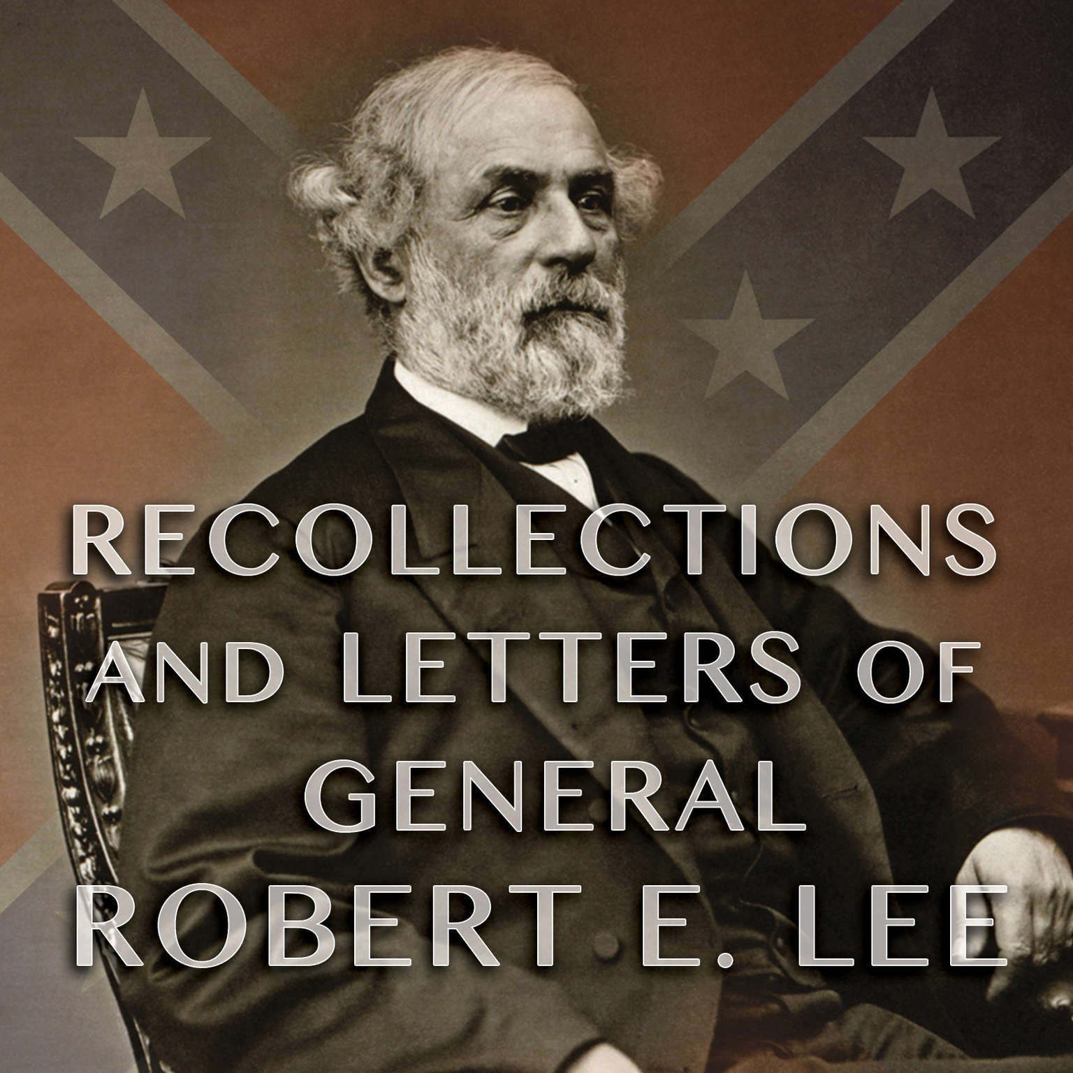 Printable Recollections and Letters of General Robert E. Lee: As Recorded by His Son Audiobook Cover Art