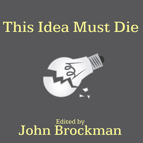 Printable This Idea Must Die: Scientific Theories That Are Blocking Progress Audiobook Cover Art