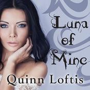 Luna of Mine, by Quinn Loftis, Abby Craden