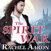 The Spirit War, by Rachel Aaron