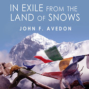 In Exile from the Land of Snows: The Definitive Account of the Dalai Lama and Tibet Since the Chinese Conquest, by John Avedon