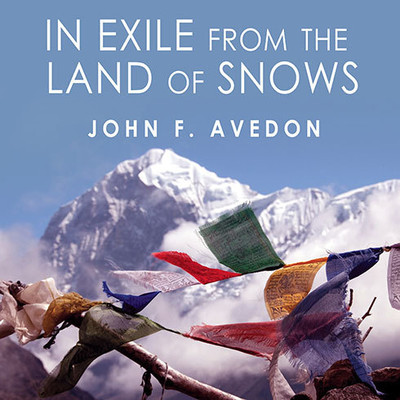 In Exile from the Land of Snows: The Definitive Account of the Dalai Lama and Tibet Since the Chinese Conquest Audiobook, by John Avedon