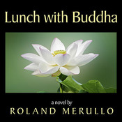 Lunch with Buddha: A Novel, by Roland Merullo