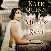 Mistress of Rome, by Kate Quinn