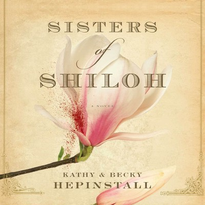 Sisters of Shiloh Audiobook, by Kathy Hepinstall