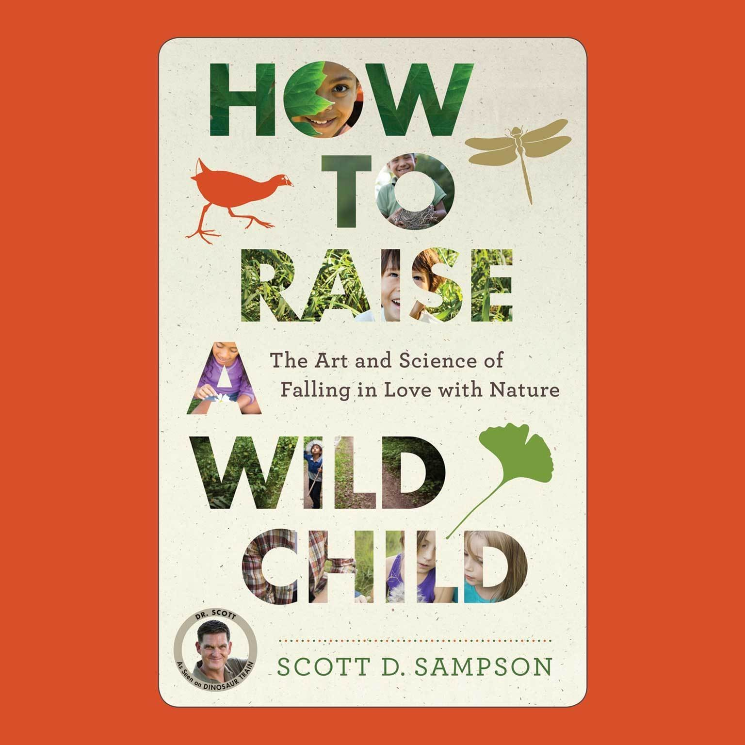Printable How to Raise a Wild Child: The Art and Science of Falling in Love with Nature Audiobook Cover Art