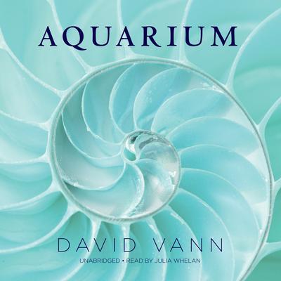 Aquarium Audiobook, by David Vann