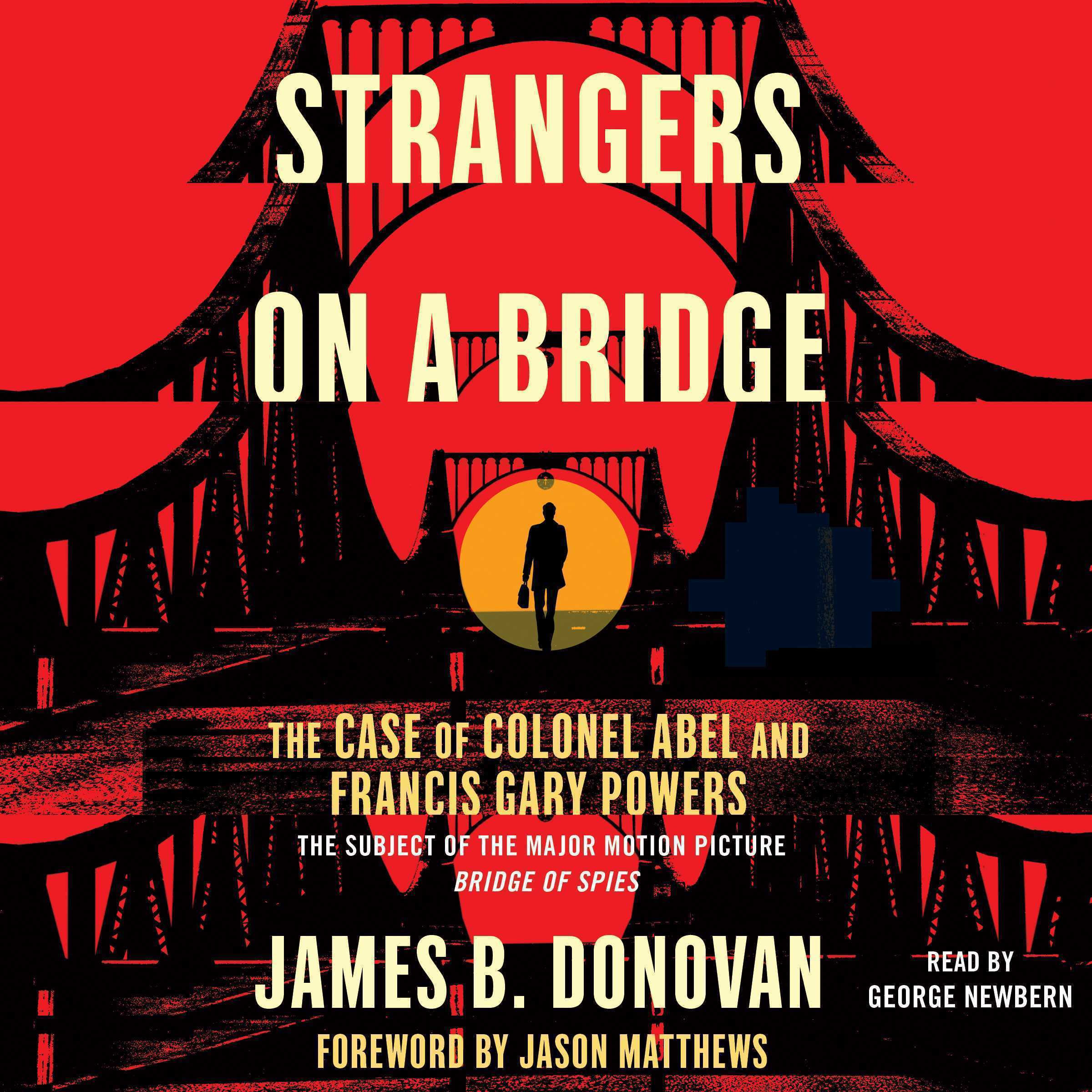 Printable Strangers on a Bridge: he Case of Colonel Abel and Francis Gary Powers Audiobook Cover Art