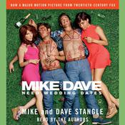 Mike and Dave Need Wedding Dates: And a Thousand Cocktails, by Dave Stangle, Mike Stangle