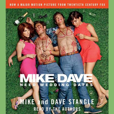 Mike and Dave Need Wedding Dates: And a Thousand Cocktails Audiobook, by Mike Stangle