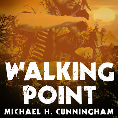 Walking Point: An Infantrymans Untold Story Audiobook, by Michael H. Cunningham