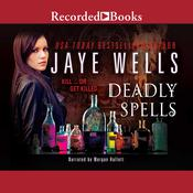 Deadly Spells Audiobook, by Jaye Wells