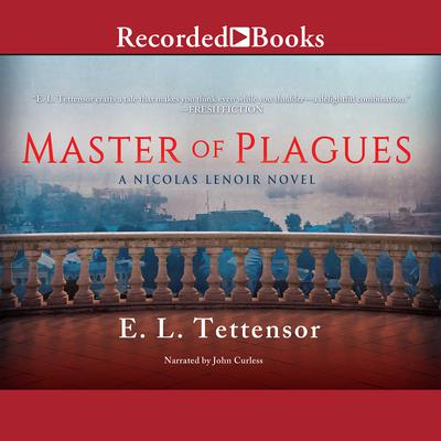 Master of Plagues: A Nicolas Lenoir Novel Audiobook, by E. L. Tettensor