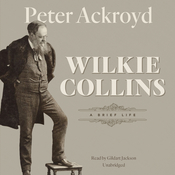 Wilkie Collins: A Brief Life Audiobook, by Peter Ackroyd