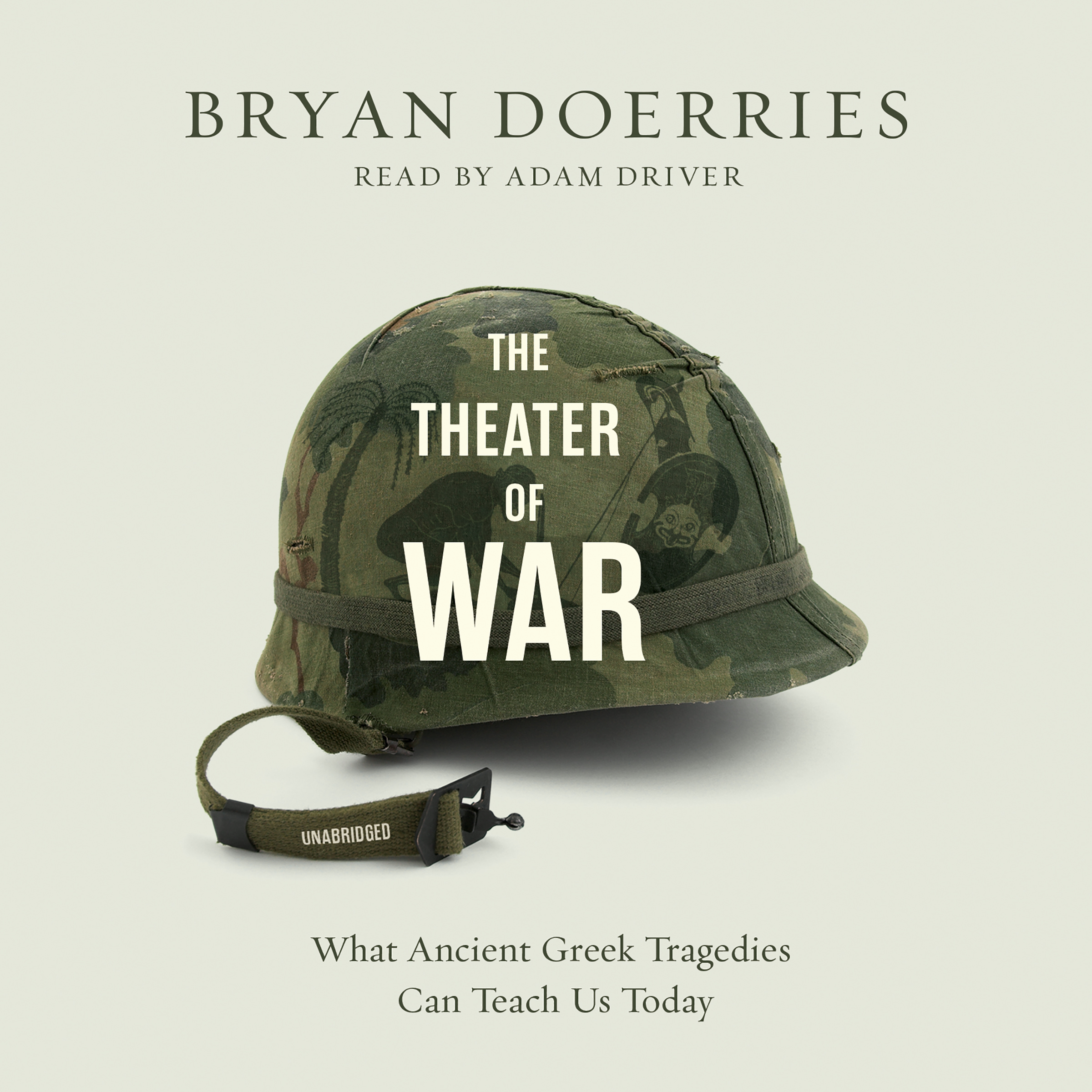 Printable The Theater of War: What Ancient Greek Tragedies Can Teach Us Today Audiobook Cover Art