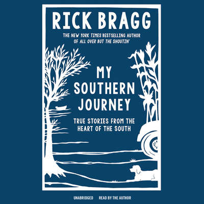 My Southern Journey: True Stories from the Heart of the South Audiobook, by