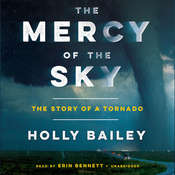 The Mercy of the Sky: The Story of a Tornado Audiobook, by Holly Bailey