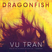 Dragonfish: A Novel, by Vu Tran