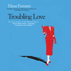 Troubling Love Audiobook, by Elena Ferrante