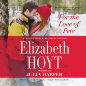 For the Love of Pete Audiobook, by Elizabeth Hoyt, Elizabeth Hoyt writing as Julia Harper