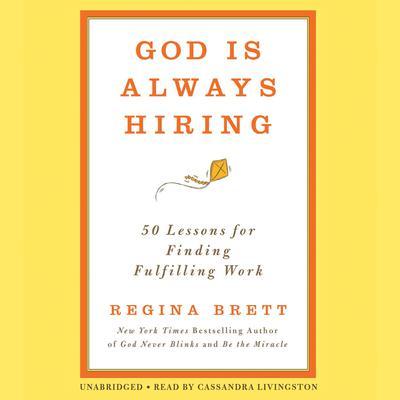 God Is Always Hiring: 50 Lessons for Finding Fulfilling Work Audiobook, by Regina Brett