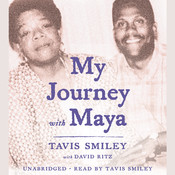 My Journey with Maya, by Tavis Smiley