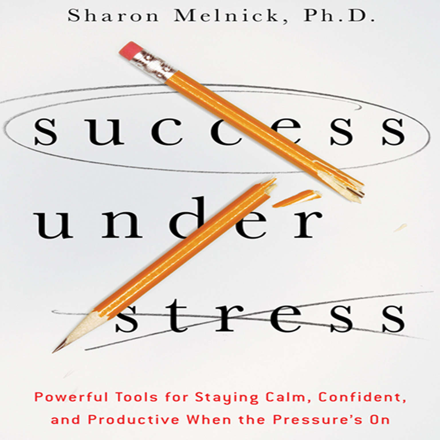 Printable Success Under Stress: Powerful Tools for Staying Calm, Confident, and Productive When the Pressure's On Audiobook Cover Art