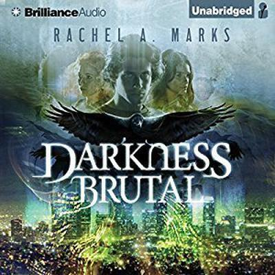 Darkness Brutal Audiobook, by Rachel A. Marks