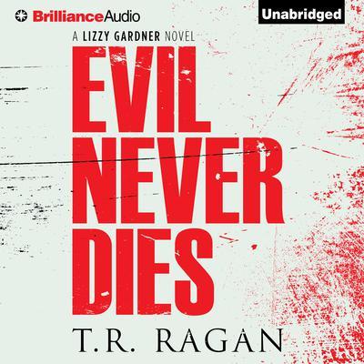 Evil Never Dies Audiobook, by T. R. Ragan