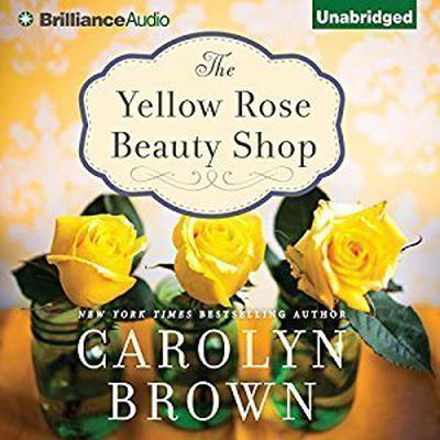 The Yellow Rose Beauty Shop Audiobook, by Carolyn Brown