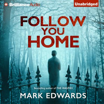 Follow You Home Audiobook, by Mark Edwards
