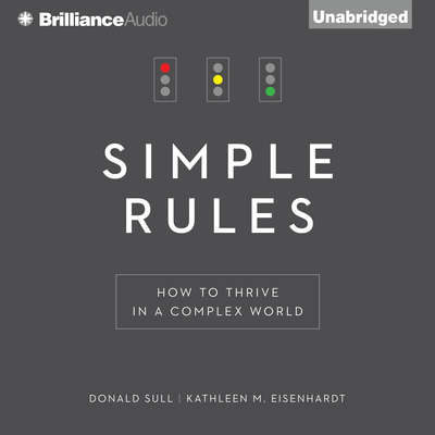 Simple Rules: How to Thrive in a Complex World Audiobook, by Donald Sull