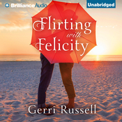 Flirting with Felicity Audiobook, by Gerri Russell