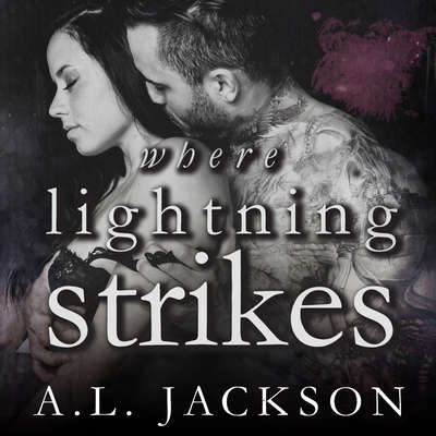 Where Lightning Strikes Audiobook, by A.L. Jackson