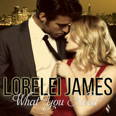 What You Need Audiobook, by Lorelei James
