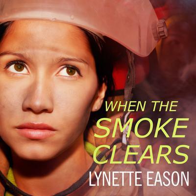 When the Smoke Clears Audiobook, by Lynette Eason