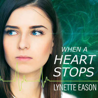 When a Heart Stops Audiobook, by Lynette Eason