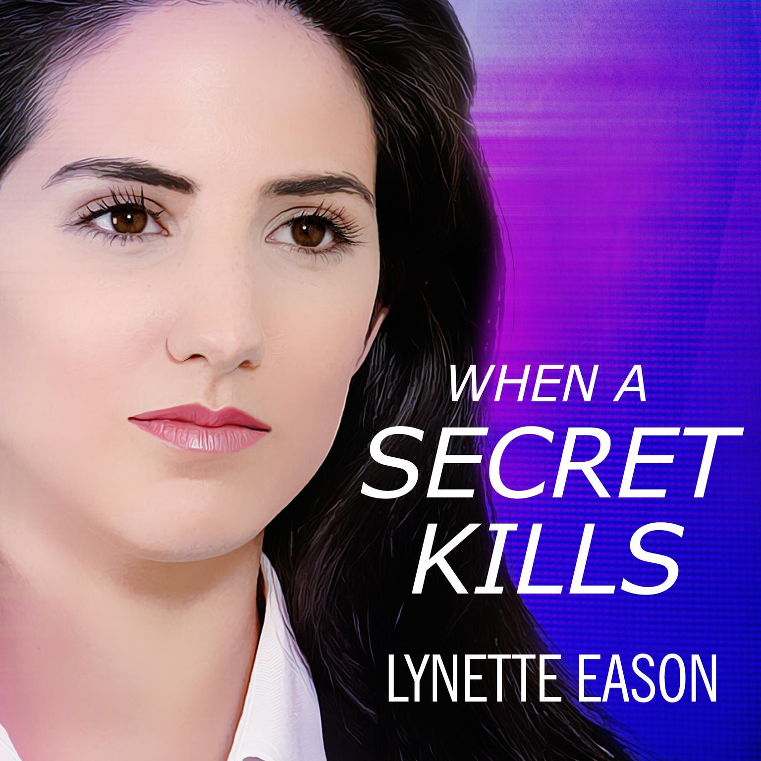 When a Secret Kills Audiobook, by Lynette Eason