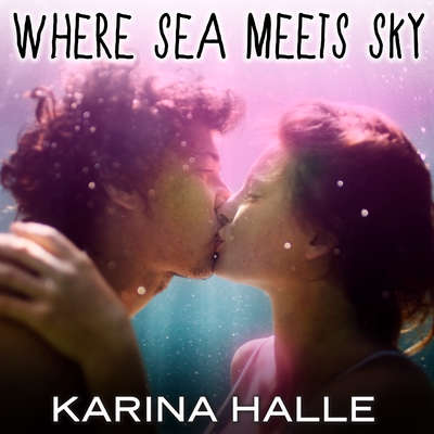 Where Sea Meets Sky Audiobook, by Karina Halle